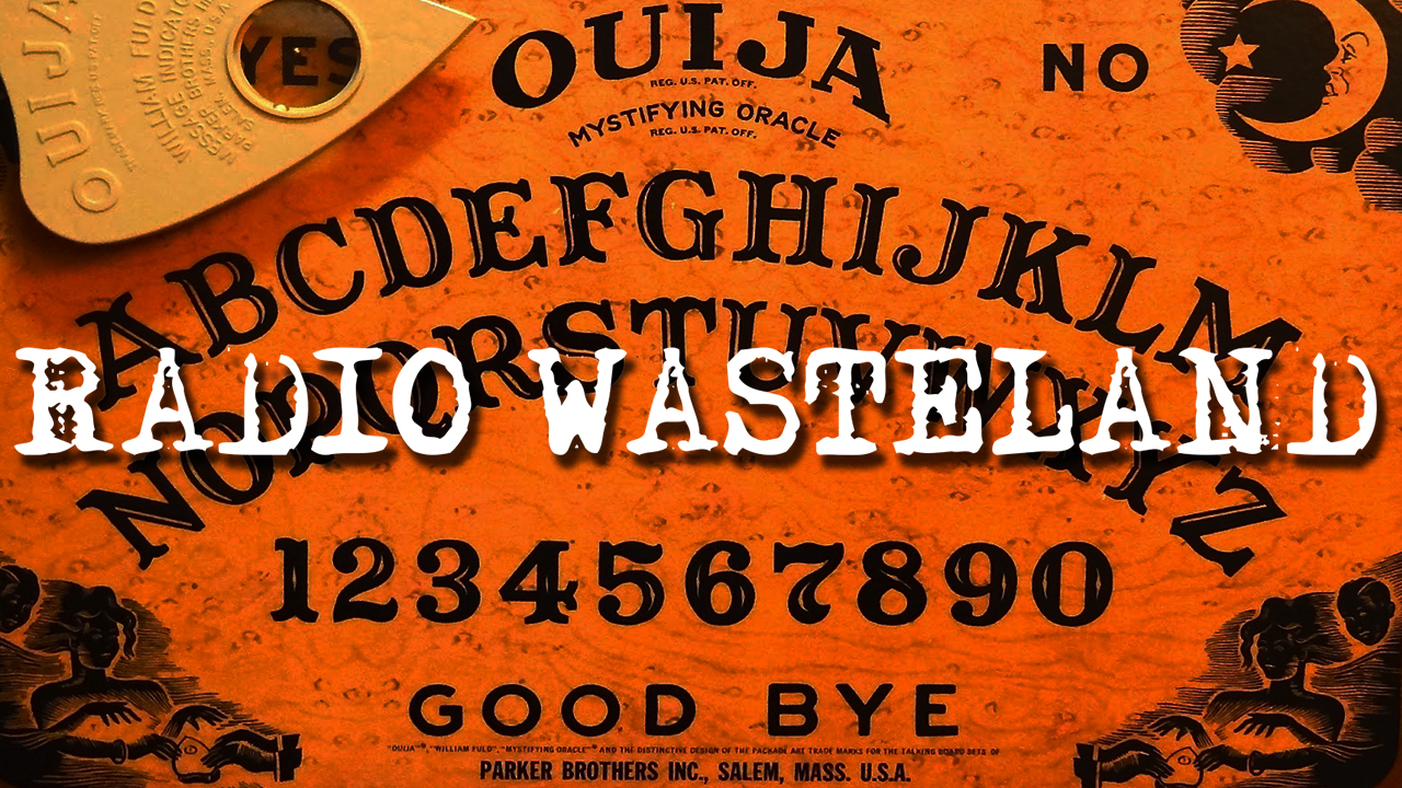 Radio Waste Land #04 Ouija Boards