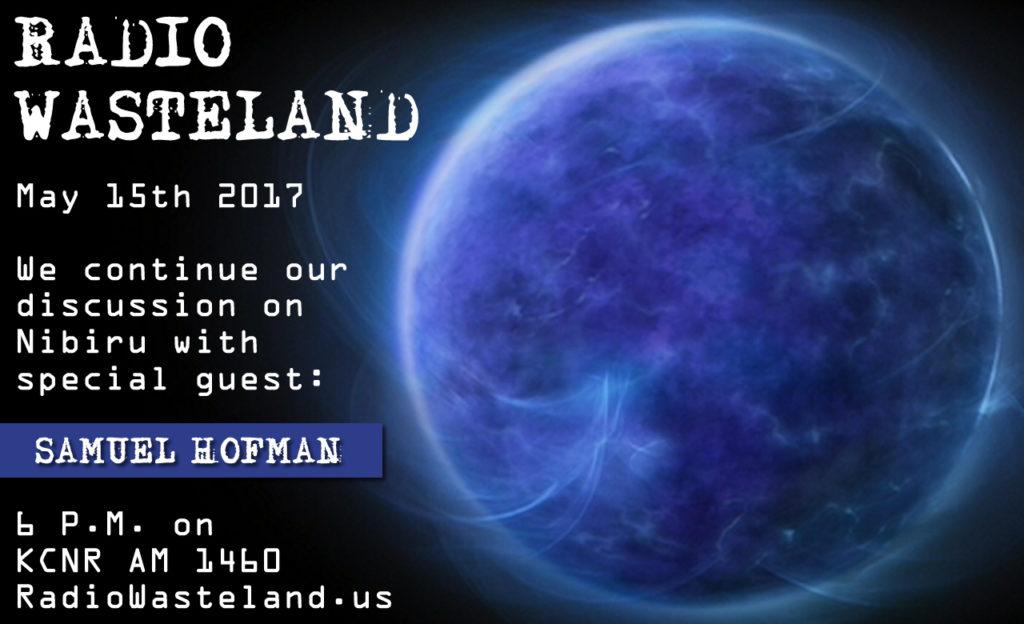 Radio Wasteland #13 Nibiru with Guest Samuel Hoffman
