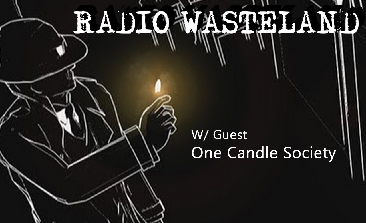 Radio Wasteland #24 with One Candle Society