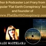 Radio Wasteland #36 Flat Earth w/ Lori Frary