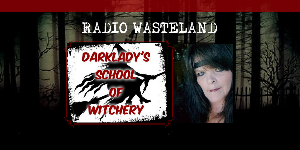 Radio Wasteland #41 Witchcraft with the Dark Lady, Lori Jackson