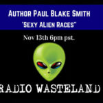 Radio Wasteland #39 Sexy Alien Races Book w/ Author Paul Blake Smith