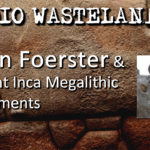 Radio Wasteland #38 Ancient Incas with Brien Foerster