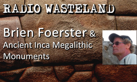 Radio Wasteland #38 Ancient Incas with Brien Foerster