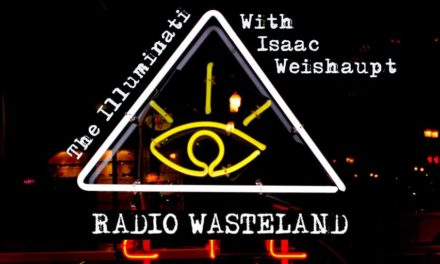 Radio Wasteland #40 Isaac Weishaupt and the Illuminati