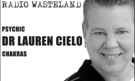 Radio Wasteland #31 Chakras with Dr Lauren Cielo