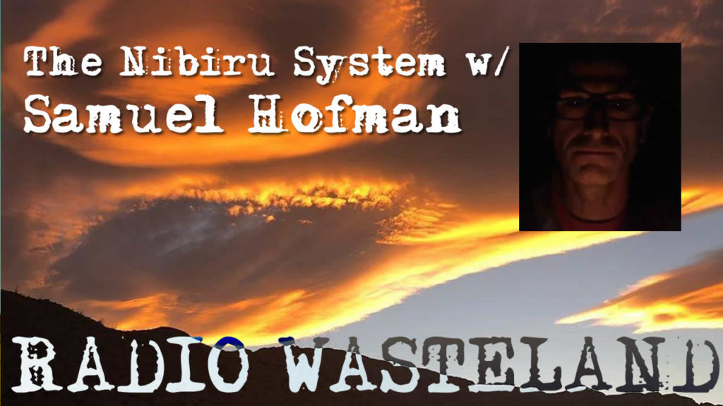 Radio Wasteland #64 Nibiru Expert Samuel Hofman