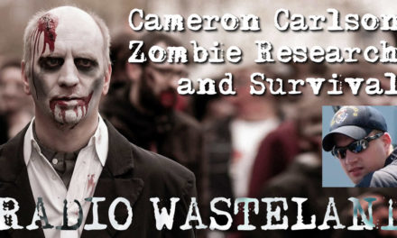 Radio Wasteland #65 Zombie Research and Survival w/ Cameron Carlson