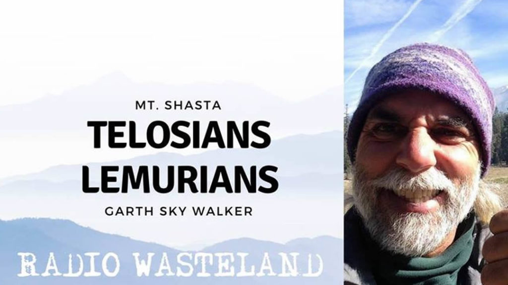 Mt. Shasta Lemurians & Telosians with Garth Sky Walker