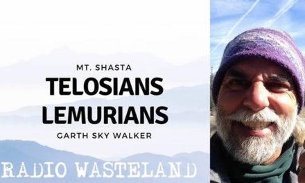 Radio Wasteland #66 Mt. Shasta Telosians / Lemurians with Garth Sky Walker