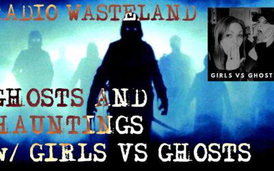 Radio Wasteland #67 Girls VS Ghosts w/ Sharla and Beth