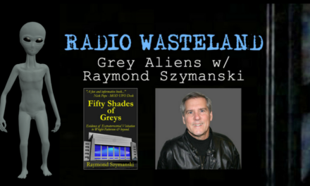 Radio Wasteland #72 Grey Aliens with Author Raymond Szymanski