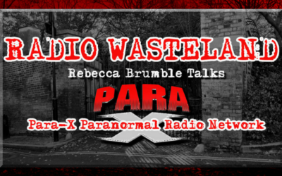 Radio Wasteland #71 Rebecca Brumble Talks Para-X Paranormal Radio Network