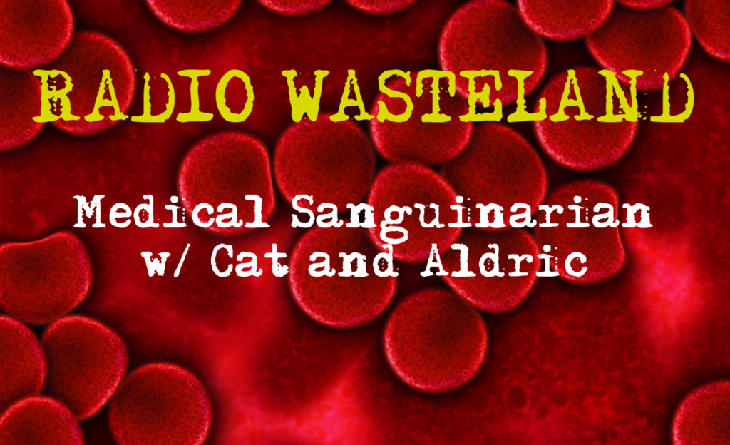 Medical Sanguinarian Vampires with Aldric & Cat