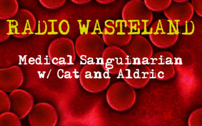Radio Wasteland #69 Medical Sanguinarian Vampires with Aldric