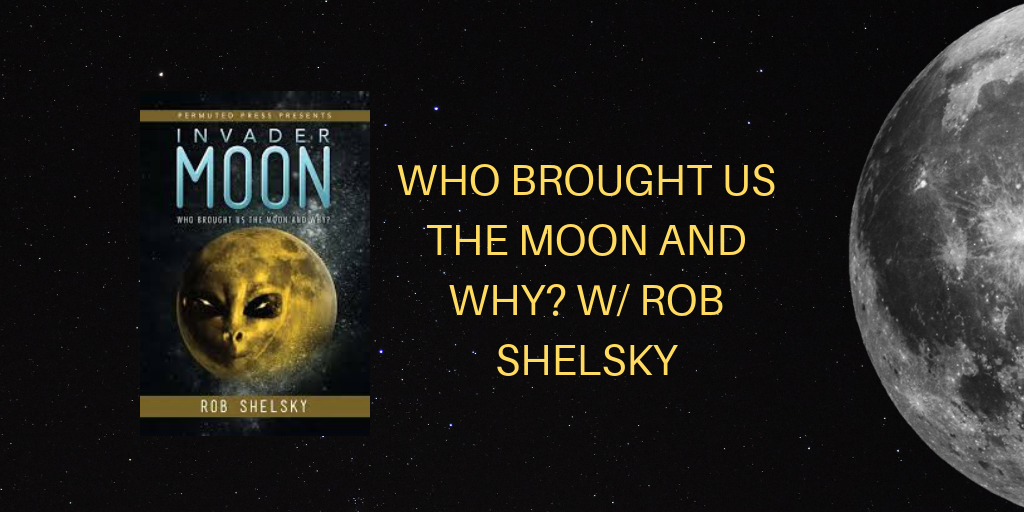 Who brought us the moon and why? w/ Rob Shelsky
