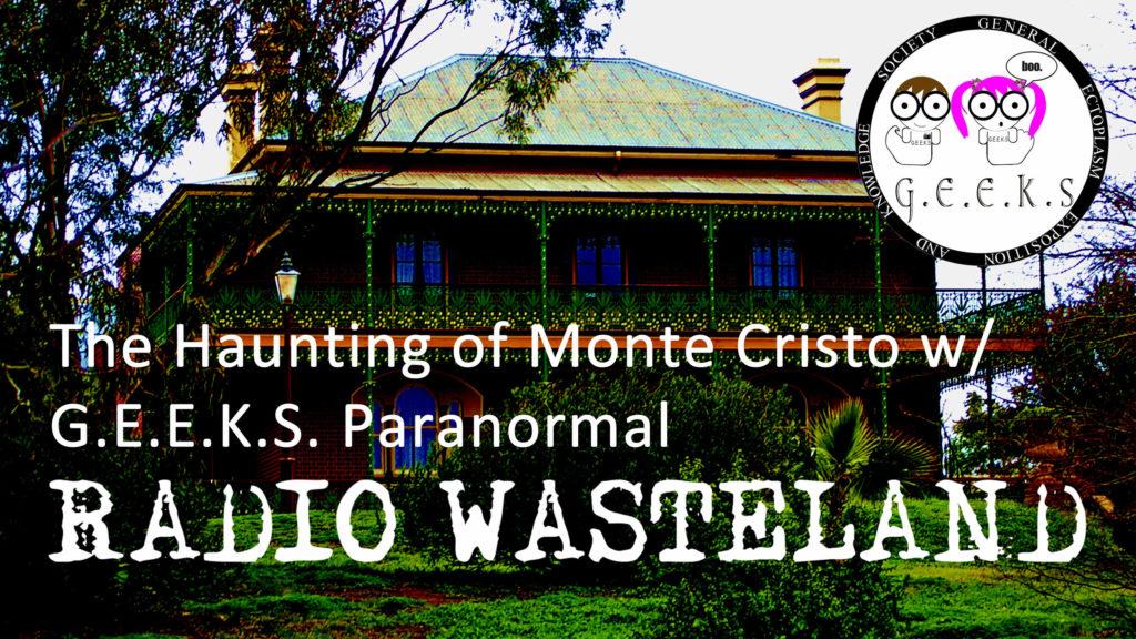 The Haunting of Monte Cristo w/ G.E.E.K.S. Paranormal