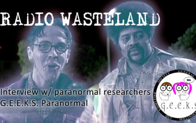 Interview w/ Paranormal Researchers G.E.E.K.S. Paranormal