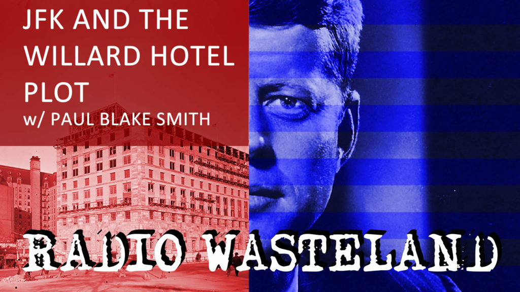 JFK and the Willard Hotel Plot w/ Author Paul Blake Smith