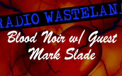 BLOOD NOIR A Monthly Audio Drama w/ Mark Slade