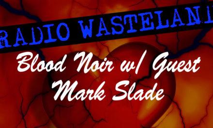 Blood Noir w/ Mark Slade
