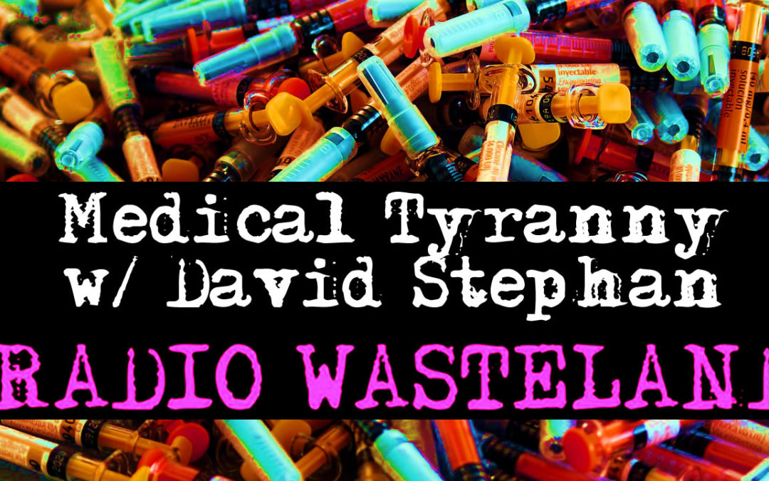 Medical Tyranny with David Stephan