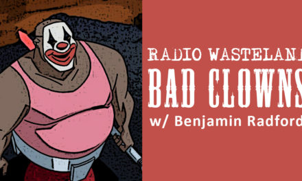 Bad Clowns w/ Author Benjamin Radford