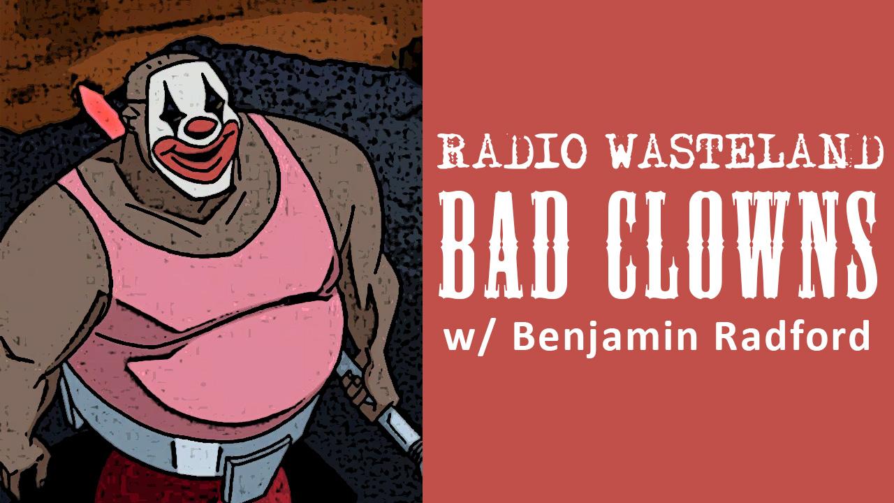 Bad Clowns w/ Author Benjamin Radford