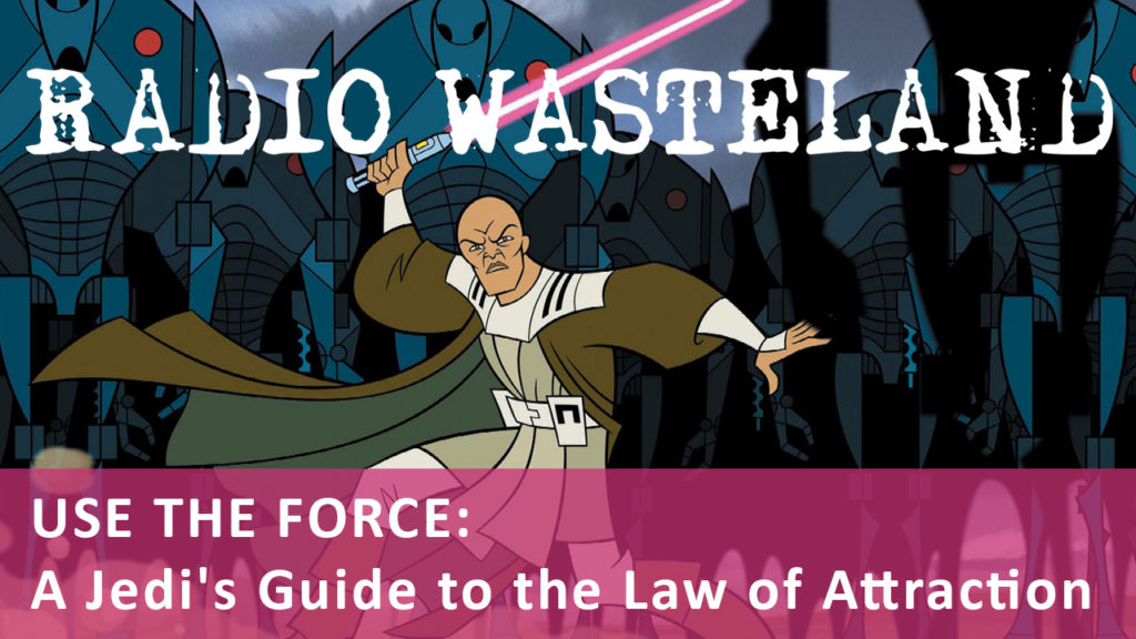 Use the Force: A Jedi's Guide to the Law of Attraction w/ Joshua P. Warren