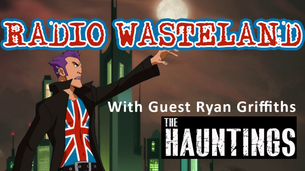Haunted UK with guest Ryan Griffiths