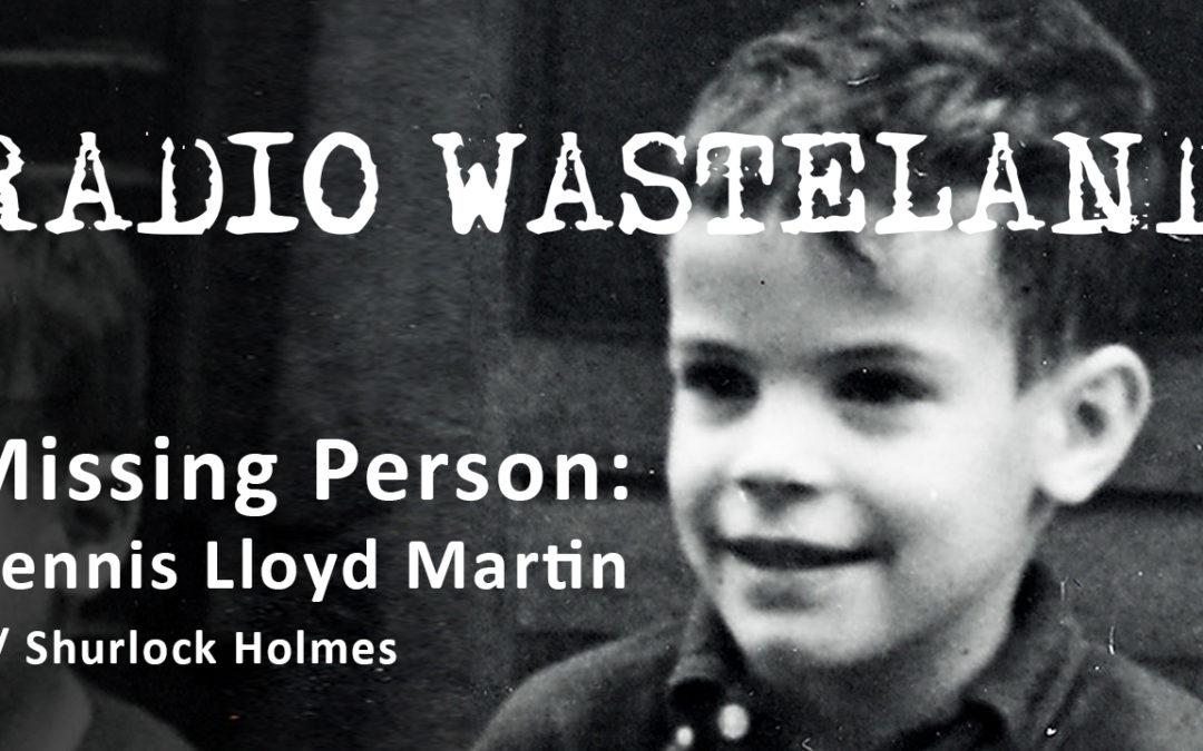 Missing Person: Dennis Lloyd Martin w/ Shurlock Holmes