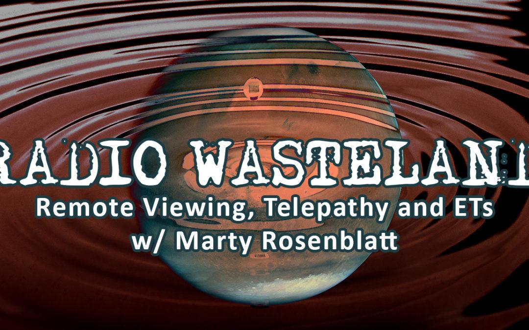 Remote Viewing, Telepathy and ETs w/ Marty Rosenblatt