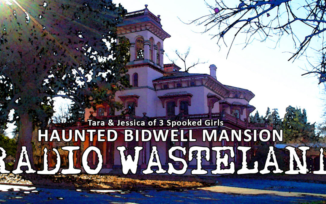 Haunted Bidwell Mansion with 3 Spooked Girls