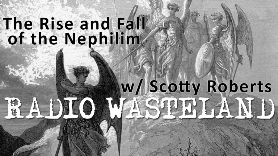 The Rise and Fall of the Nephilim w/ Scotty Roberts