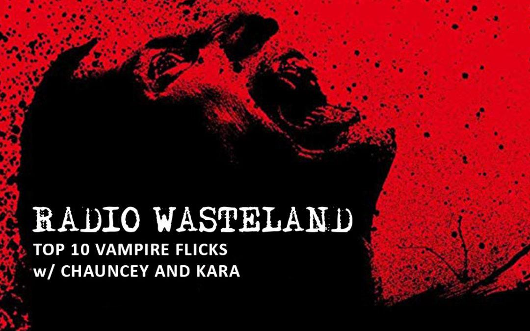 The Top 10 Vampire Flicks as Chosen by Us!