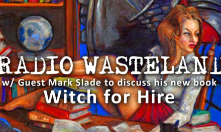 "Mark Slade Discusses His New Book ""Witch for Hire"""