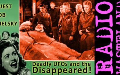 Deadly UFOs And The Disappeared w/ Rob Shelsky